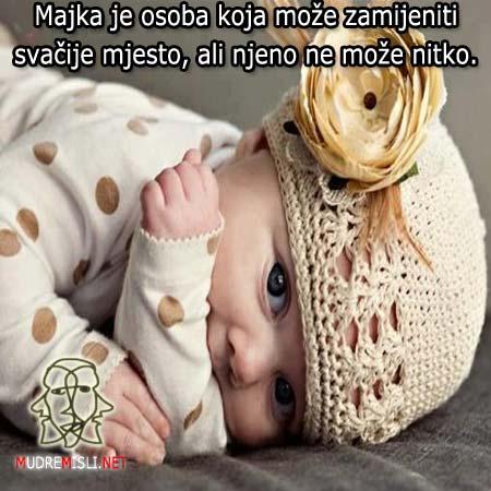 Majka je osoba koja može zamijeniti svačije mjesto, ali njeno ne može nitko.